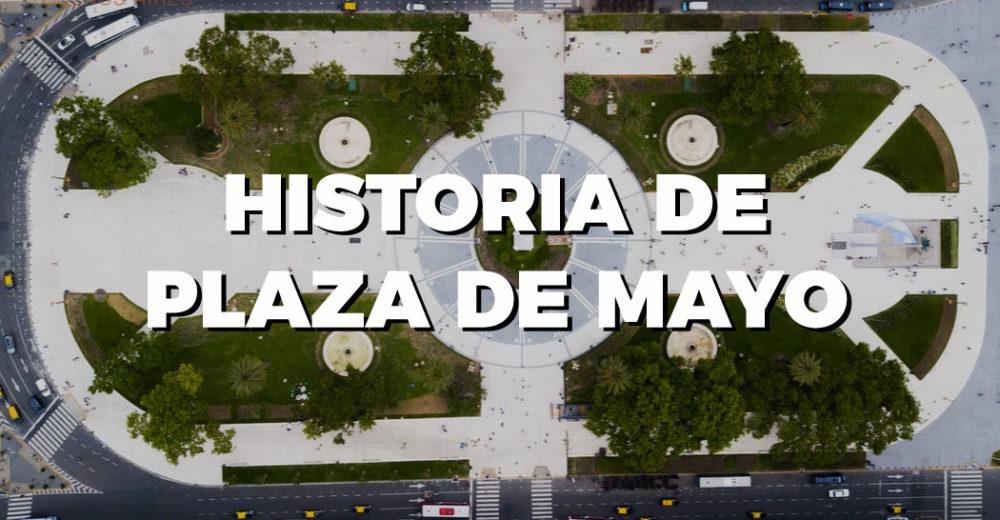 Capítulo 5: Historia de Plaza de Mayo