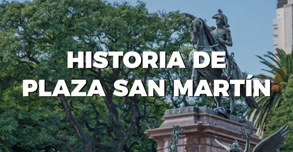 Capítulo 6: Historia de Plaza San Martín